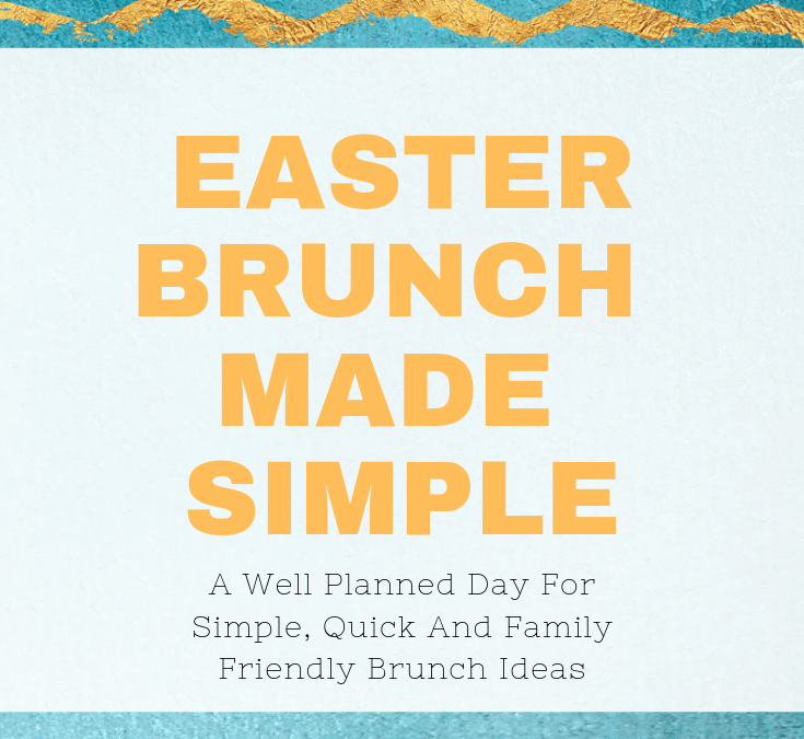 Our Easy Easter Brunch Menu