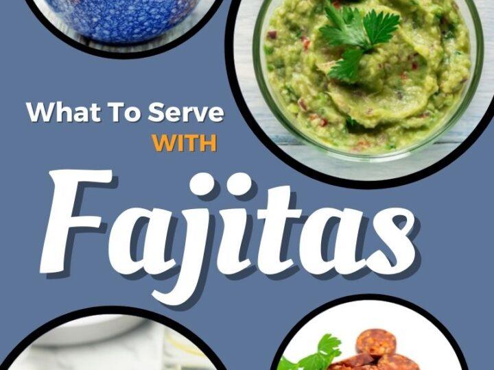 What to serve with fajitas